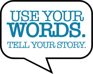Use Your Words. Tell Your Story World Bubble - Read and Write Kalamazoo