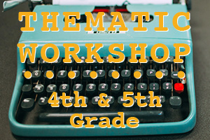 THEMATIC WORKSHOP 4th and 5th Grade - Read and Write Kalamazoo